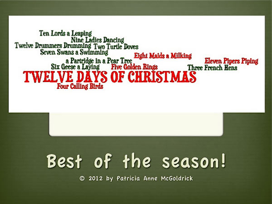 Twelve Days of Christmas image provided by poet, writer and artist Patricia Anne McGoldrick of Kitchener, ON. Visit http://www.patricia-anne-mcgoldrick.com for more info.