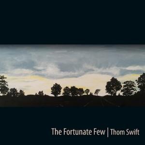"Thom Swift's newest album, ""The Fortunate Few""."