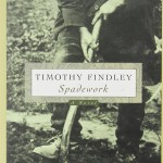Timothy Findley's Spadework